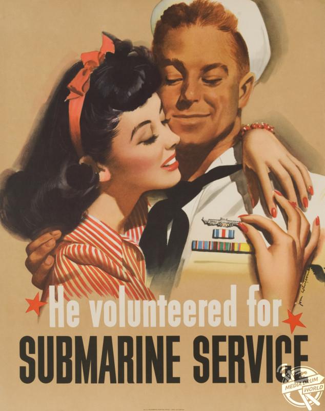 'He Volunteered fo Submarine Service', U.S poster, 1944. David Pollack / mediadrumworld.com